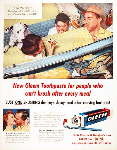 Gleem! It's a toothpaste the whole family can love!